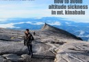 Altitude sickness in Mt. Kinabalu: How to avoid it and maximize your chances of reaching the summit
